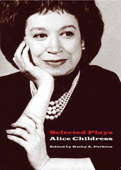 selected plays alice childress by kathy perkins